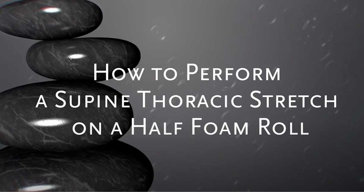 How To Perform A Supine Thoracic Stretch On A Half Foam Roll